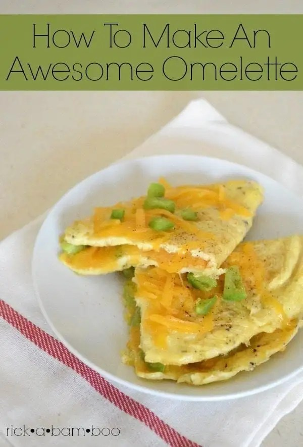 How to make an awesome omelette -- it's easier than you might think!