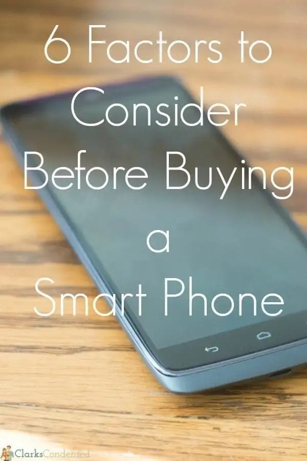 Purchasing a smart phone can be quite the financial investment - here are six factors to consider before you purchase a smart phone!
