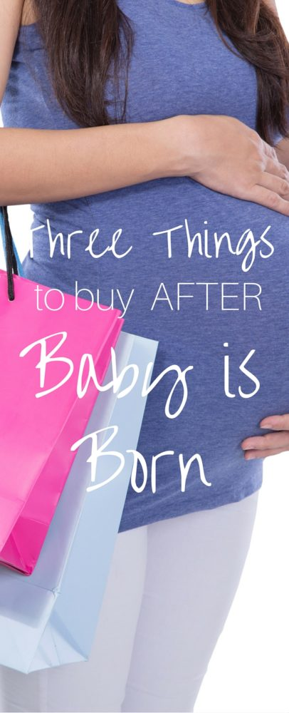 Three things to buy AFTER your baby is born (it will save you money!)  via @clarkscondensed