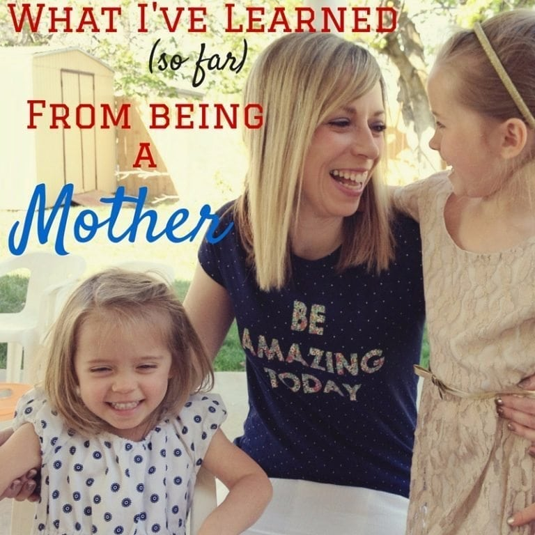Six years and two babies later, here is what I've learned from being a mother (so far.)