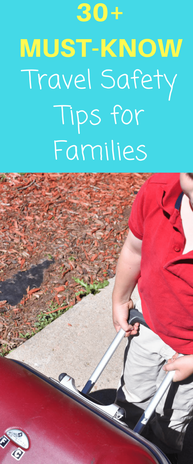 30+ Must-Know Travel Safety Tips for Families / Travel Tips for Families / Family Travel Tips / Travel Tips / Safety / Children / Traveling with Children