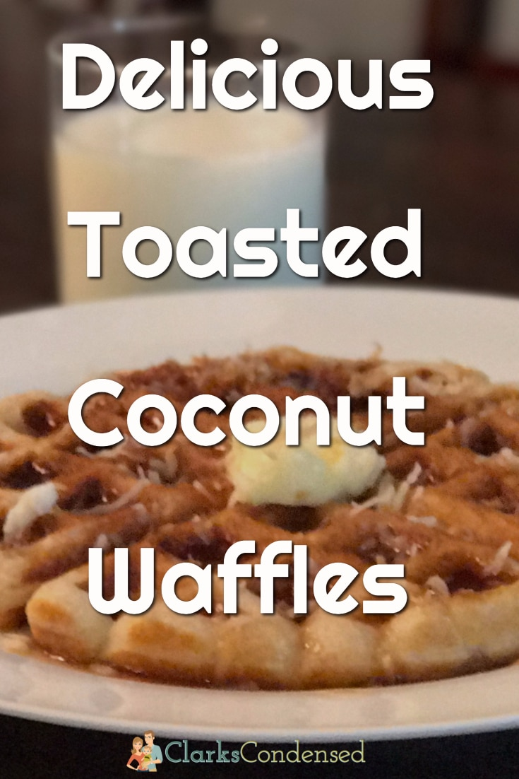 You will love this delicious recipe for Toasted Coconut Waffles using Crisco® Refined Organic Coconut Oil  #CriscoCoconutOil, #IC #ad via @clarkscondensed