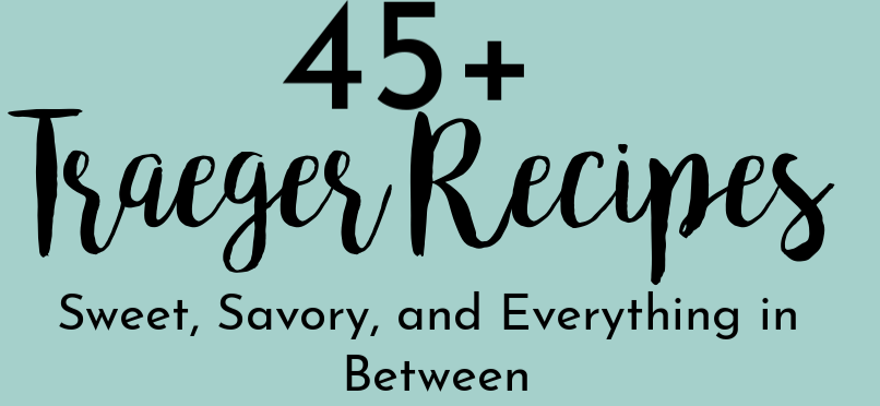 Traeger Recipes