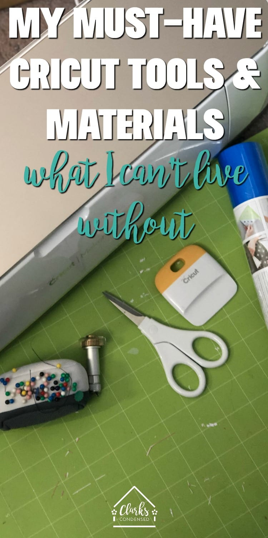 Cricut Must-Haves / Cricut Accessories / Cricut for Beginners / Cricut Tips via @clarkscondensed