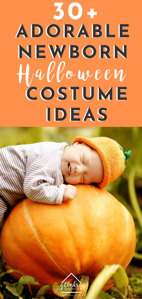 30+ Affordable and Adorable Newborn Halloween Costume Ideas #halloween #babyhalloween #halloweencostumes  via @clarkscondensed
