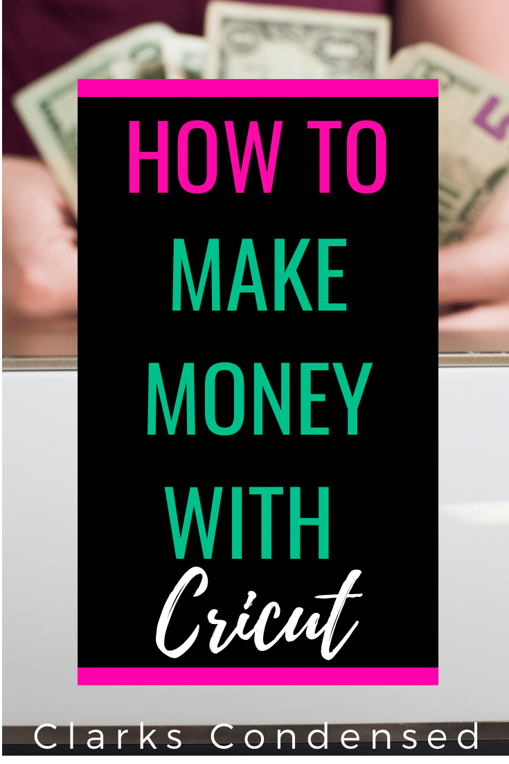Is it possible to make money with your Cricut Maker or Explore Air 2? Here is the ultimate guide to launching your Cricut-based business today! via @clarkscondensed