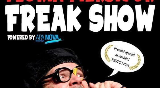 Freak Show: ONE MAN SHOW CU FLORIN PIERSIC JR.