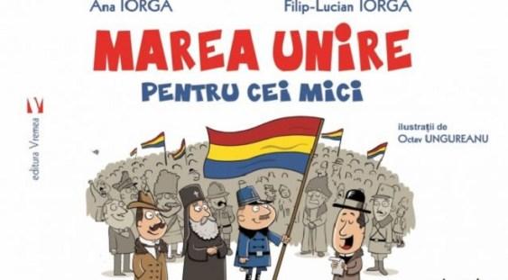 """""""Marea Unire pentru cei mici"""", o carte cu ilustraţii viu colorate"""