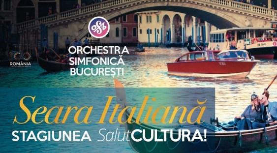 """Orchestra Simfonică Bucureşti prezintă """"Seara italiană"""""""