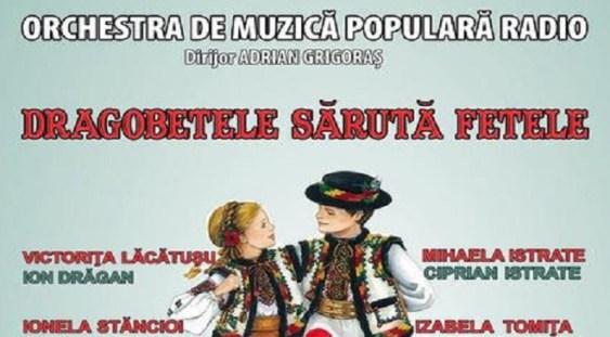 """""""Dragobetele sarută fetele"""" – concert folcloric la Sala Radio"""