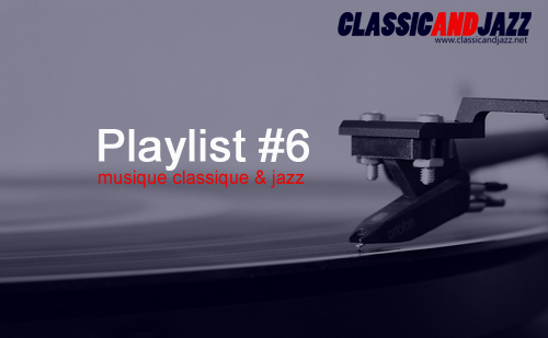 La playlist Classic And Jazz #6