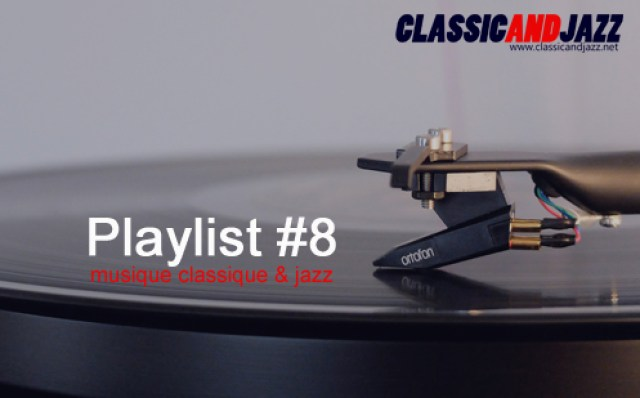 La playlist Classic And Jazz #8