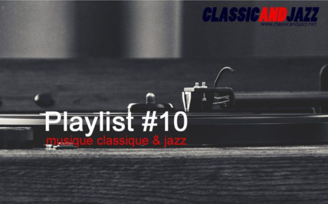La playlist Classic And Jazz #10 avec Satie, Errol Garner, Donna Hightower, Hugo Montenegro, Duke Pearson, Bach, Lee Morgan, Frank Sinatra, Jacques Pellarin