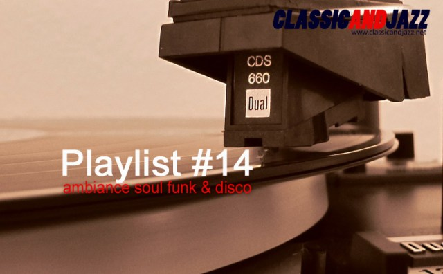 La playlist Soul And Funk #14 avec Van McCoy, Imagination, Jimmy Bo Horne, Bill Withers,10cc, Candi Staton, Haywoode, Dynamic Superiors, Commodores, ABC, Dionne Warwick, Lisa Stansfield, Simply Red,  Gene Harris, Delegation