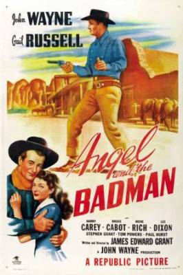 Angel and the Badman (1947) with John Wayne and Gail Russell