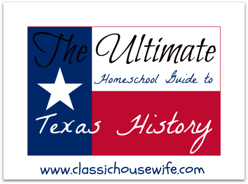 The Ultimate Homeschool Guide to Texas History