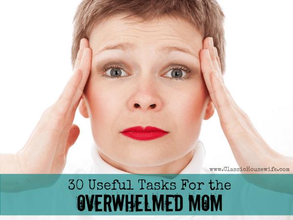 30 Useful Tasks for the Overwhelmed Mom