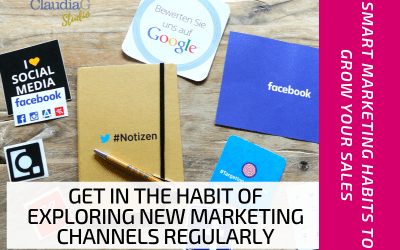 Get in the Habit of Exploring New Marketing Channels Regularly