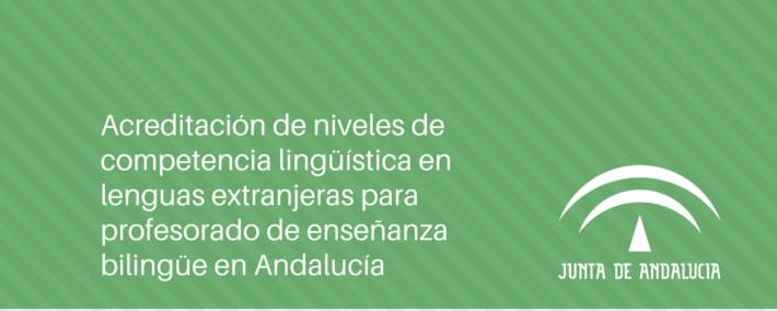 Acreditación de niveles de competencia lingüística en lenguas extranjeras para profesorado de enseñanza bilingüe en Andalucía
