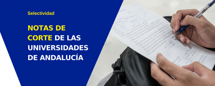 Selectividad: Notas de corte de las universidades de Andalucía - Academia CLAUSTRO en Sevilla