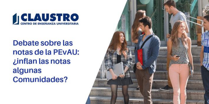 ¿Inflan algunas comunidades las notas de la PEvAU (Pruebas Evaluación Bachillerato para Acceso a la Universidad)? - CLAUSTRO