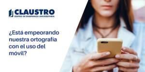 La ortografía en el uso del móvil - Academia CLAUSTRO