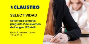 Ejemplo resuelto de la nueva pregunta 2 del examen de Lengua de la PEvAU - Academia CLAUSTRO