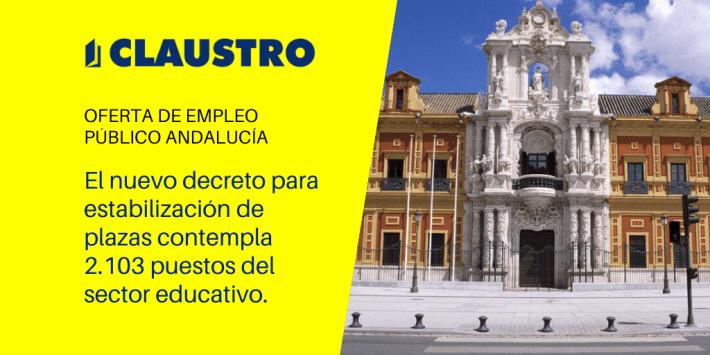 Andalucía amplía la Oferta de Empleo Público para consolidar 34.838 plazas temporales de empleados autonómicos - Academia CLAUSTRO