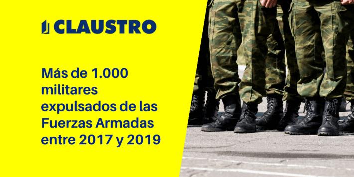 Más de 1.000 militares expulsados de las Fuerzas Armadas entre 2017 y 2019 - CLAUSTRO