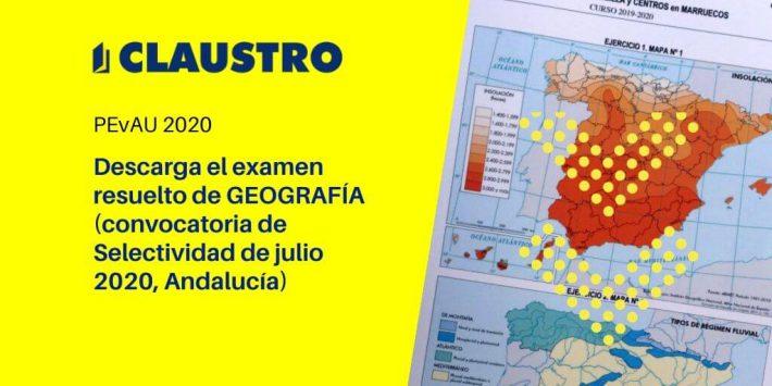 Selectividad 2020: examen resuelto de Geografía (convocatoria de julio, Andalucía) - Academia CLAUSTRO Sevilla