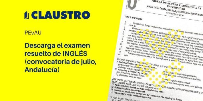 Descarga examen Inglés (convocatoria de julio de 2020, Andalucía) - Academia CLAUSTRO