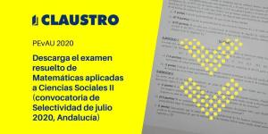 Selectividad 2020: examen resuelto de Matemáticas aplicadas a Ciencias Sociales (convocatoria de julio, Andalucía) - Academia CLAUSTRO Sevilla