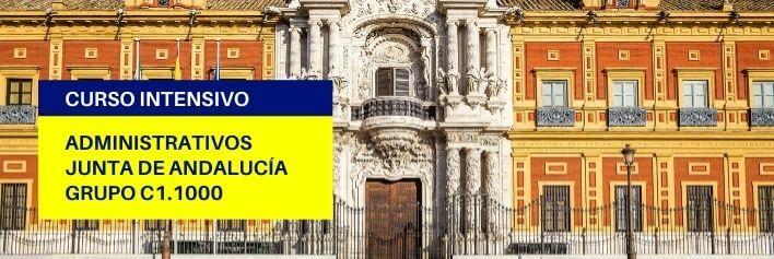 Preparación de oposiciones para el cuerpo de Administrativos de la Junta de Andalucía (C1.1000). Curso intensivo.
