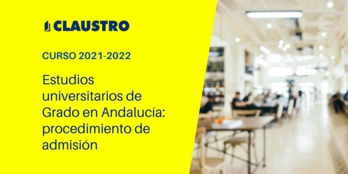 Procedimiento de admisión para el curso 2021-2022 en los estudios universitarios de Grado en Andalucía