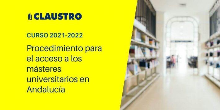 Procedimiento de ingreso en másteres universitarios en Andalucía (curso 2021-2022)