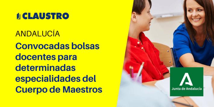 Convocatoria de Bolsas docentes para determinadas especialidades del Cuerpo de Maestras/os en la Junta de Andalucía
