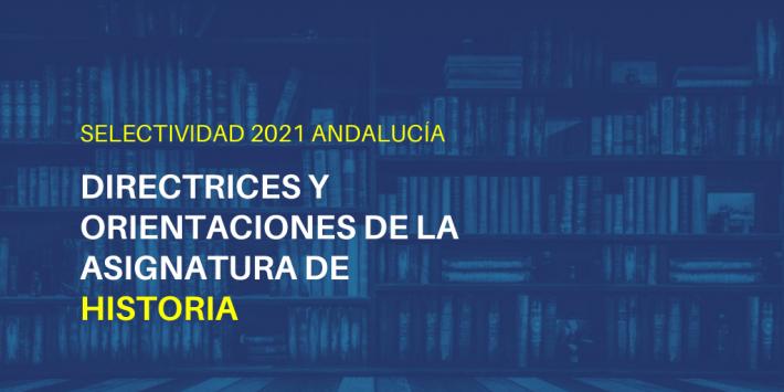 Orientaciones de la asignatura de Historia de España para la Selectividad de 2021 en Andalucía