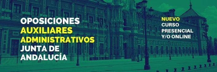 Curso de oposiciones para el 2º examen para el cuerpo de Auxiliares Administrativos de la Junta de Andalucía (C2.1000)