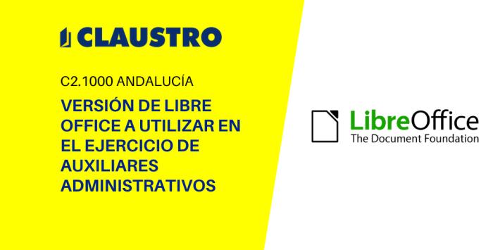 Información sobre la versión del software Libre Office en el examen de Auxiliares Administrativos de la Junta de Andalucía (C2.1000)