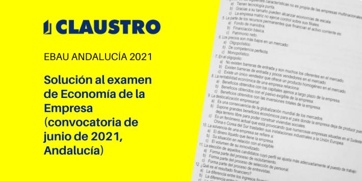 Selectividad 2021: examen resuelto de Economía de la Empresa (convocatoria de junio, Andalucía)