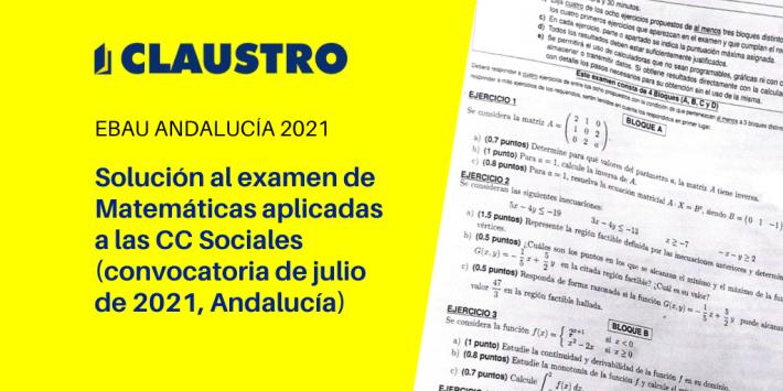 Selectividad 2021: examen resuelto de Matemáticas aplicadas a las Ciencias Sociales (convocatoria de julio, Andalucía)