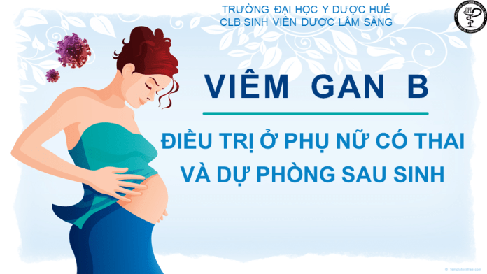 Điều trị viêm gan B ở PNCT và dự phòng cho trẻ sau sinh