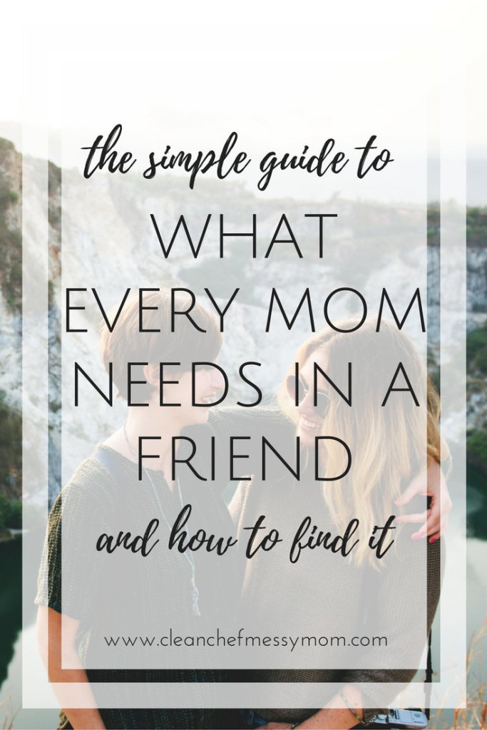 What Every Mom Needs In A Friend