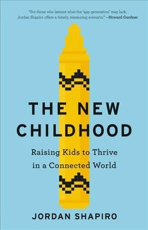 The New Childhood by Jordan Shapiro