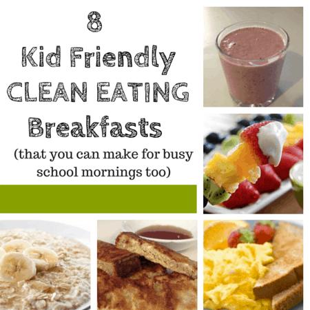 8 kid friendly clean eating breakfasts