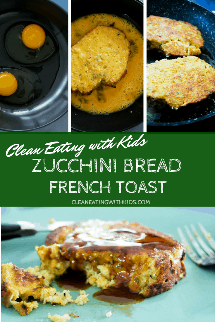 clean eating zucchini bread french toast