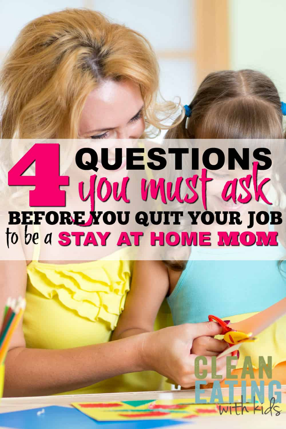 4 Things you need to know before you quit your job to become a Stay at Home Mom.
