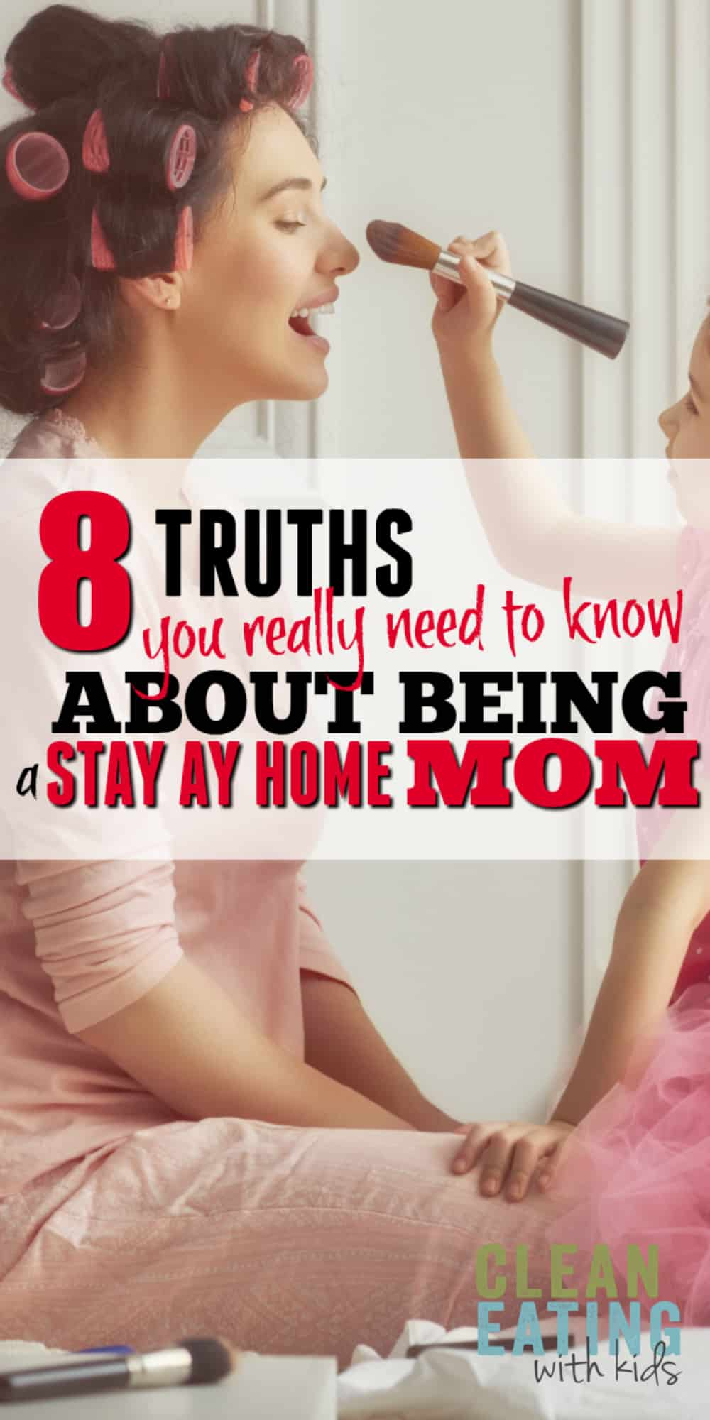 The Truth about being a Stay at Home Mom: 8 things you need to know.