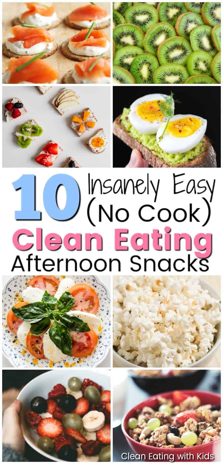 """10 Insanely Easy No Cook Clean Eating Afternoon Snacks """"cleaneatingsnacks #cleaneatingwithkids"""