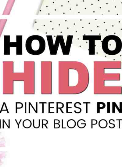 How to HIDE a Pinterest Pin in your Blog Post